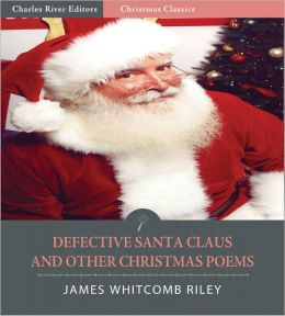 A Defective Santa Claus and Other Collected Poems (Illustrated)