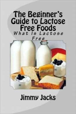 The Beginner's Guide to Lactose Free Foods