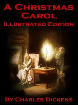 A Christmas Carol (Illustrated Edition)