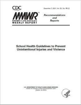 School Health Guidelines to Prevent Unintentional Injuries and Violence