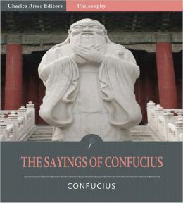The Sayings of Confucius (Illustrated)