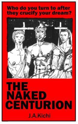 The Naked Centurion