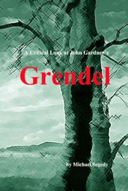A Critical Look at John Gardner's Grendel