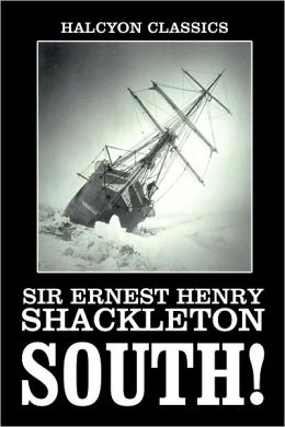 South! The Story of Shackleton's Last Expedition, 1914-1917