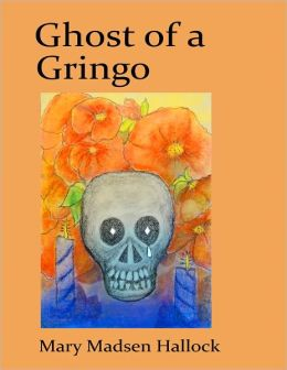 Ghost of a Gringo
