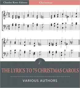 The Lyrics to 75 Christmas Carols (Illustrated)
