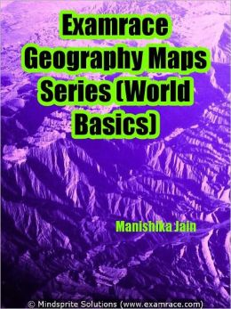 Examrace Geography World Basics Maps Series