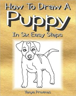 How To Draw A Puppy In Six Easy Steps