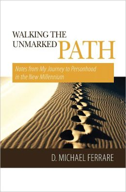 Walking The Unmarked Path
