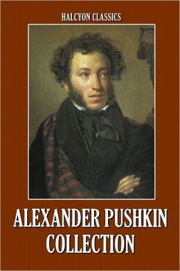 The Alexander Pushkin Collection: Six Works in One Volume