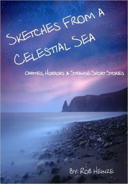 Sketches from a Celestial Sea - Oddities, Horrors & Strange Short Stories