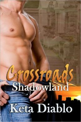 Crossroads Shadowland, Book 4, (( Gay Suspense Series ))