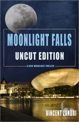 Moonlight Falls (UNCUT Edition) (for fans of James Patterson, Stephen King and Lee Child)