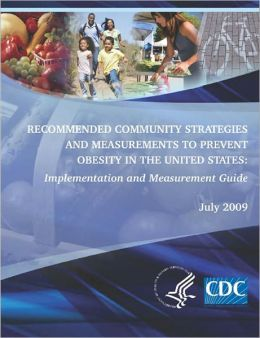 Recommended Community Strategies and Measurements to Prevent Obesity in the United States: Implementation and Measurement Guide