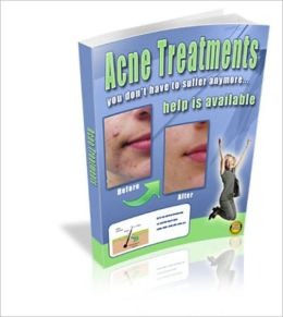 Save You From Frustration & Embarrassment- Acne Treatments - You Don't Have To Suffer Anymore!