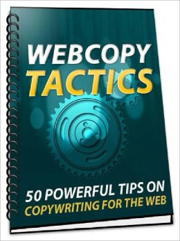 Webcopy Tactics - 50 Powerful Tips On Copywriting For The Web