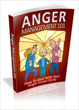 Learn To Manage Your Anger - Anger Management 101 - How To Deal With Your Anger Issues Easily!