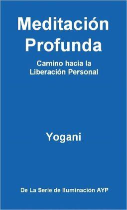 Meditación Profunda - Camino hacia la Liberación Personal