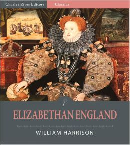 "Elizabethan England: From ""A Description of England"" (Illustrated)"