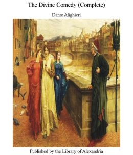 The Divine Comedy (Complete) of Dante Alighieri