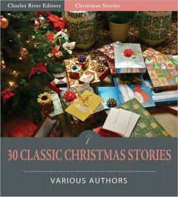 30 Classic Christmas Short Stories (Illustrated)