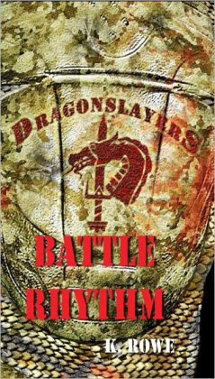 Dragonslayers: Battle Rhythm (military thriller)