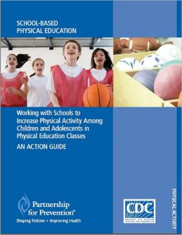 Working with Schools to Increase Physical Activity Among Children and Adolescents in Physical Education Classes