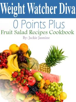 Weight Watcher Diva 0 Points Plus Fruit Salad Recipes Cookbook