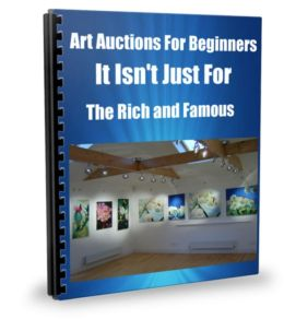 Art Auctions For Beginners- It Isn't Just For The Rich and Famous
