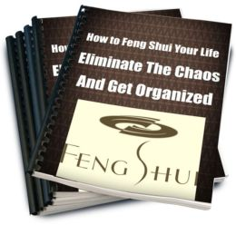 How to Feng Shui Your Life Eliminate the Chaos and Get Organized