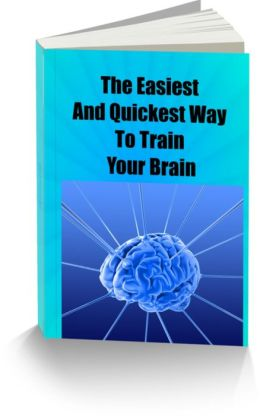 The Easiest and Quickest Way to Train Your Brain
