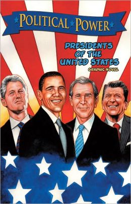 Political Power: Presidents of the United States - Graphic Novel