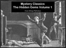 Mystery Classics: The Hidden Gems (Nook Edition)