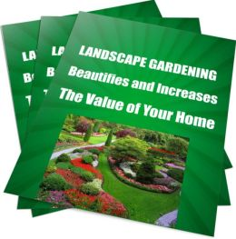 LANDSCAPE GARDENING-Beautifies and Increases The Value Of Your Home