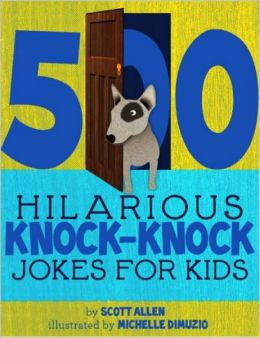 500 Hilarious Knock-Knock Jokes for Kids