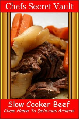 Slow Cooker Beef - Come Home to Delicious Aromas