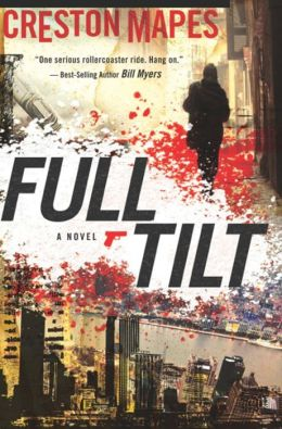 Full Tilt (For fans of Frank Peretti, Ted Dekker and Joel C. Rosenberg)