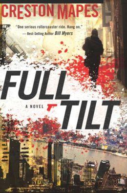 Full Tilt: A Christian Fiction Suspense Thriller (For fans of Ted Dekker, Frank Peretti, Joel C. Rosenberg)