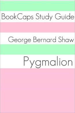Pygmalion (A BookCaps Study Guide)