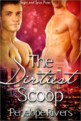 The Dirtiest Scoop [Gay M/M Erotic Romance]