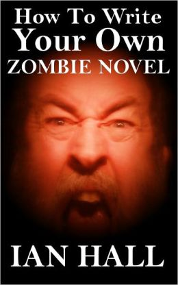 How To Write Your Own Zombie Novel