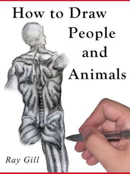 How to Draw and Figure Drawing: Learn to Draw from the Masters - How to Draw People, How to Draw Animals & How to Sketch