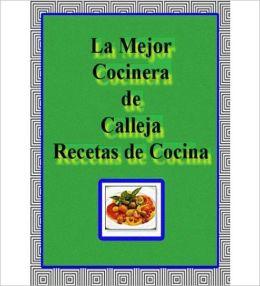 La Mejor Cocinera: Un Clasico De Comidas Por Calleja!