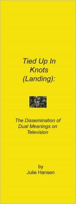 Tied Up in Knots (Landing):The Dissemination of Dual Meanings on Television