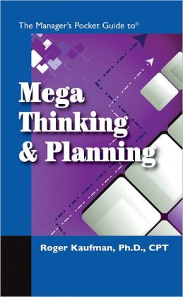 The Manager's Pocket Guide to Mega Thinking and Planning