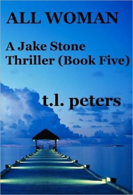 All Woman, A Jake Stone Thriller (Book Five)
