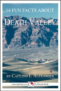 14 Fun Facts About Death Valley: A 15-Minute Book
