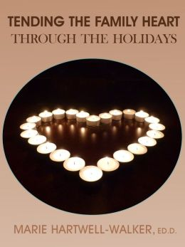 Tending the Family Heart Through the Holidays