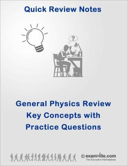 General Physics: Quick Review of Key Concepts with Practice Q&A
