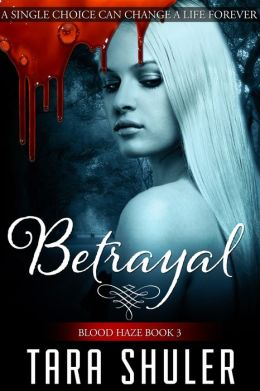 Betrayal (Blood Haze: Book Three) A Paranormal Romance